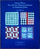 Always There: The African-American Presence in American Quilts by Cuesta Benberry (1992-01-04)