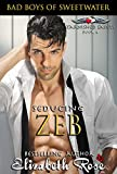 Seducing Zeb: Bad Boys of Sweetwater (Tarnished Saints Series Book 4)