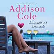 Sunsets at Seaside: Sweet with Heat: Seaside Summers, Book 4 | Addison Cole