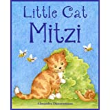 Little Cat Mitzi – A Children's Rhyming Picture Book; Perfect Bedtime Story for Ages 2 to 5