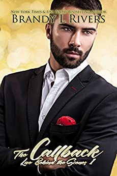 The Callback (Love Behind the Scenes Book 1) by [Rivers, Brandy L]