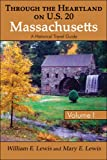 Through the Heartland on U. S. 20: Massachusetts, William E. Lewis and Mary E. Lewis, 142415605X