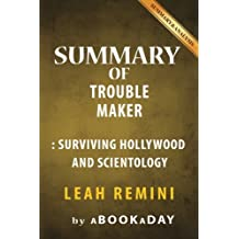 Summary of Troublemaker: Surviving Hollywood and Scientology by Leah Remini | Summary & Analysis