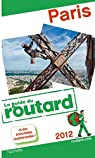 Guide du Routard Paris 2012 par Guide du Routard