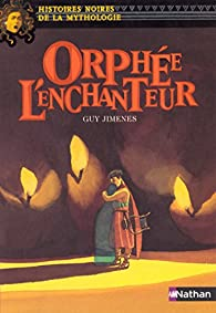 Orphée l'enchanteur par Guy Jimenes