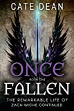 Once Fallen (The Remarkable Life of Zach Wiche Continued Book 1)