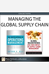 Managing the Global Supply Chain (Collection) (FT Press Operations Management) Kindle Edition