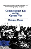 Commissioner Lin and the Opium War (Norton Library (Paperback)) by Hsin-pao Chang (1970-01-01)