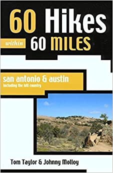 //NEW\\ 60 Hikes Within 60 Miles: San Antonio And Austin: Including The Hill Country. stock puede Vodafone golpe diseno Rights fuera