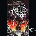 The White Rose: Black Company   Livre audio Auteur(s) : Glen Cook Narrateur(s) : Marc Vietor