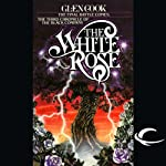 The White Rose: Chronicles of the Black Company, Book 3 | Glen Cook
