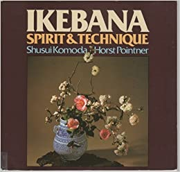 Ikebana: Spirit and Technique by Shusui Komoda (1987-08-24)