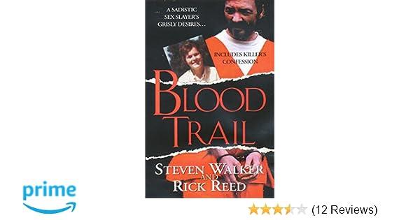 Blood Trail: Steven Walker, Rick Reed: 9780786021420: Amazon com: Books