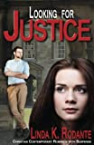 Looking for Justice: Contemporary Christian Romance with Suspense