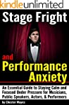 Stage Fright and Performance Anxiety:...