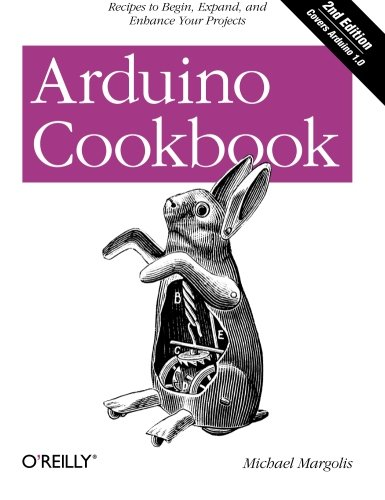 Arduino Cookbook, 2nd Edition by O Reilly Media