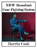 #6: NEW Bonafont Cane Fighting System