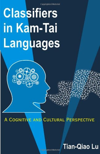 Read Online Classifiers in Kam-Tai Languages: A Cognitive and Cultural Perspective pdf