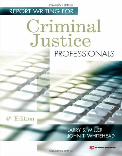 Download By Larry S. Miller - Report Writing for Criminal Justice Professionals (4th Revised edition) (10/24/10) pdf