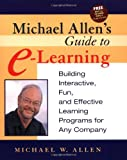 Michael Allen's Guide to E-Learning 1st Edition
