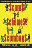 Scams Schemes Scumbags, Pat Silver-Lasky and Peter Betts, 1478282037
