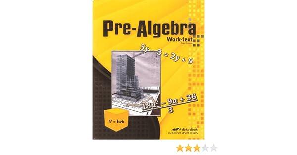 Pre-Algebra Work-Text (A Beka Book): Eric Bryant, Corinne