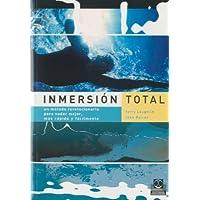 Inmersión total: Un método revolucionario para nadar mejor, más rápido y fácilmente