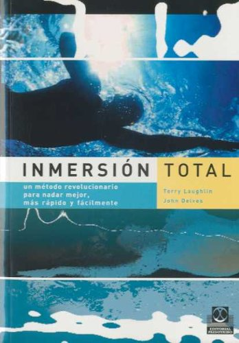 Total immersion. A revolutionary method to swim better, faster and easier (Sports)