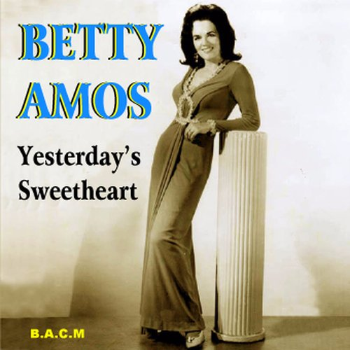 Betty Amos: Yesterday's Sweetheart