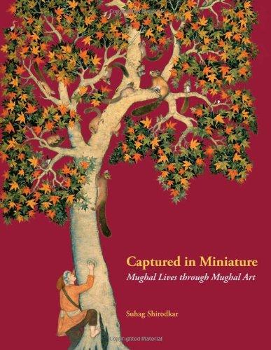 Download Captured in Miniature: Mughal Lives through Mughal Art pdf