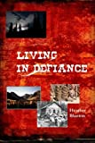 Living in Defiance, Heather Blanton, 1442132728