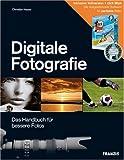 Digitale Fotografie: Das Handbuch für bessere Fotos