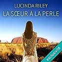 La sœur à la perle (Les sept sœurs 4) | Livre audio Auteur(s) : Lucinda Riley Narrateur(s) : Ana Piévic