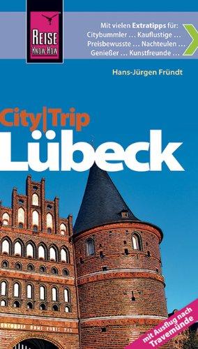 Reise Know-How CityTrip Lübeck: Mit Travemünde. Reiseführer mit Faltplan