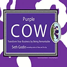 Purple Cow: Transform Your Business by Being Remarkable Audiobook by Seth Godin Narrated by Seth Godin
