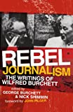 img - for Rebel Journalism: The Writings of Wilfred Burchett book / textbook / text book