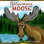 Yellowstone Moose | Rowena Womack