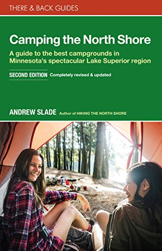 Pdf Outdoors Camping the North Shore: A Guide to the Best Campgrounds in Minnesota's Spectacular Lake Superior Region (There & Back Guides)