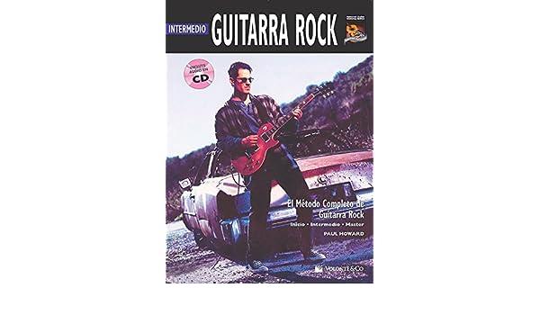 GUITARRA ROCK INTERMEDIO + CD (Complete Method): Amazon.es: Howard Paul: Libros