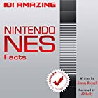 101 Amazing Nintendo NES Facts: ...including facts about the Famicom Hörbuch von Jimmy Russell Gesprochen von: JD Kelly