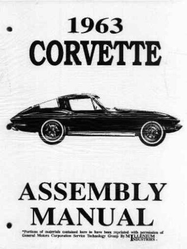 - 1963 CHEVROLET CORVETTE FACTORY ASSEMBLY INSTRUCTION MANUAL. - INCLUDES: 1963 Fastback, Convertible, Hardtop CHEVY 63