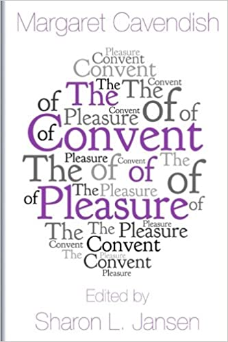 Amazon the convent of pleasure 9780692654620 margaret amazon the convent of pleasure 9780692654620 margaret cavendish sharon l jansen books fandeluxe Choice Image
