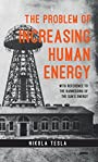 The Problem of Increasing Human Energy: With Reference to the Harnessing of the Sun's Energy