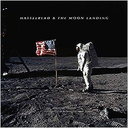 Hasselblad & the Moon Landing: Amazon co uk: Deborah Ireland