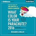 What Color is Your Parachute? 2016: A Practical Manual for Job-Hunters and Career-Changers Audiobook by Richard N. Bolles Narrated by Patrick Lawlor