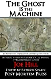 The Ghost IS the Machine, Post Mortem Press and Joe Hill, 0615675506