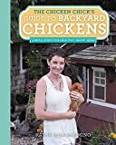 The Chicken Chicks Guide to Backyard Chickens: Simple Steps for Healthy, Happy Hens