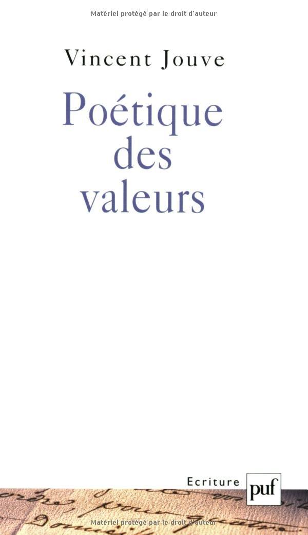 Poétique des valeurs Broché – 1 février 2001 Vincent Jouve 2130510558 9782130510550_DMEDIA_US Poésie