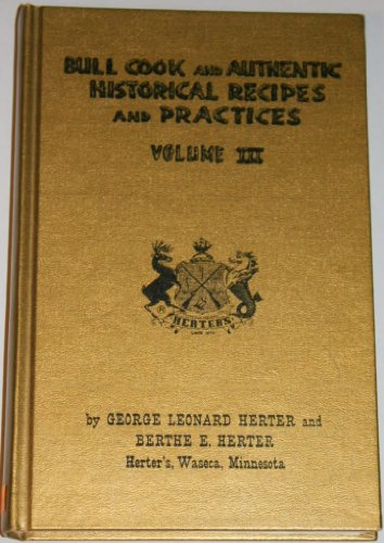 Bull Cook and Authentic Historical Recipes and Practices Volume III (stated first edition)