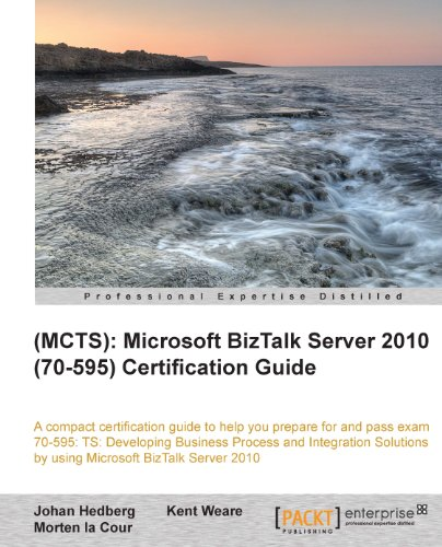 Download (MCTS): Microsoft BizTalk Server 2010 (70-595) Certification Guide Pdf
